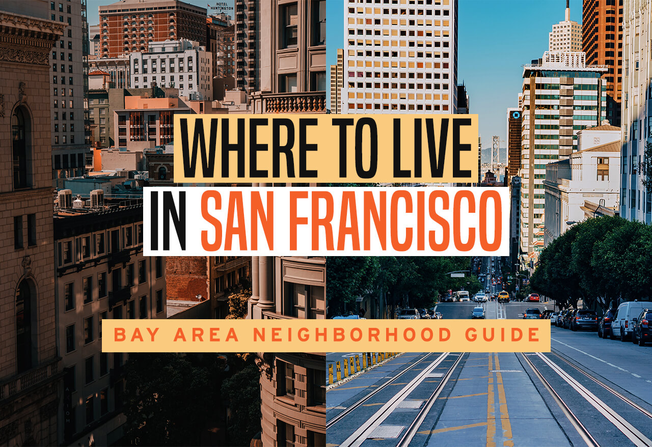 where to live in san francisco bay area neighborhood guide cheap